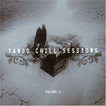 """Tango Chill Sessions Vol.2"" 2005 год"