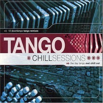 """Tango Chill Sessions Vol.1"" 2004 год"