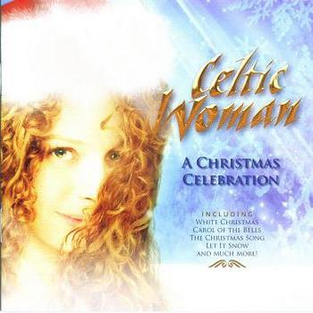 Celtic Woman, Christmas Celebration, 2006 год