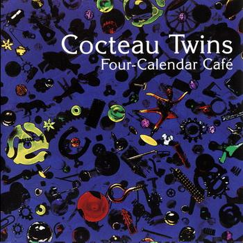 Cocteau Twins - Four-calendar Cafe