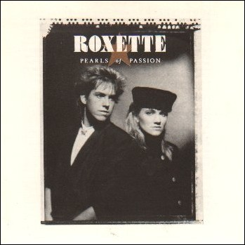 "Roxette ""Pearls of Passion"" 1986 год"