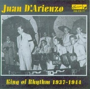 "Juan D'Arienzo ""King of Rythm"""