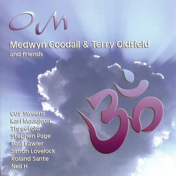 "Medwyn Goodall, Terry Oldfield & Friends ""OM"" 2006 год"