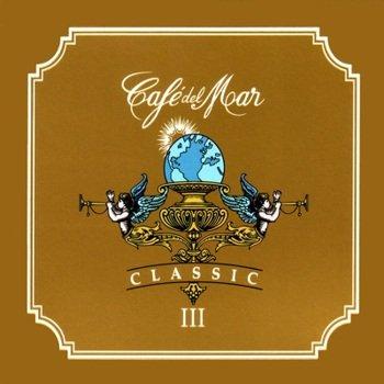 """Cafe Del Mar """"Classics III"""" 2007 год"""