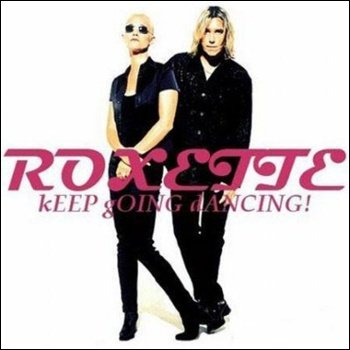 "Roxette ""Keep Going Dancing!"" 2008 год"
