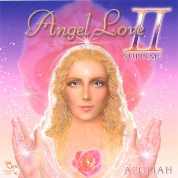 "Aeoliah ""Angel love II - Sublime"" 2002 год"