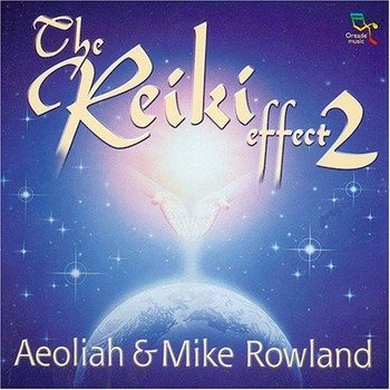 "Aeoliah, Mike Rowland ""The reiki effect 2"" 2002 год"