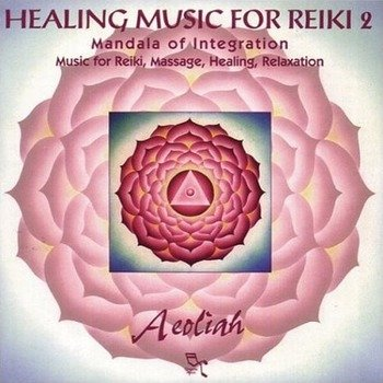 "Aeoliah ""Healing music for reiki. Vol. 2"" 2003 год"