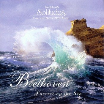 "Dan Gibson's Solitudes ""Beethoven - Forever by the sea"" 1997 год"