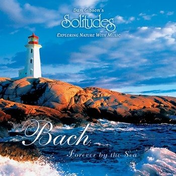 "Dan Gibson's Solitudes ""Bach - Forever by the sea"" 1998 год"