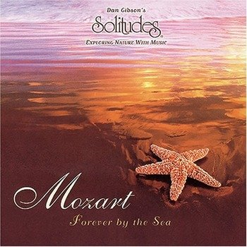 "Dan Gibson's Solitudes ""Mozart - Forever by the sea"" 1998 год"