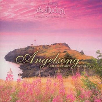 "Dan Gibson's Solitudes ""Angelsong - Choral clasics by the sea"" 2003 год"