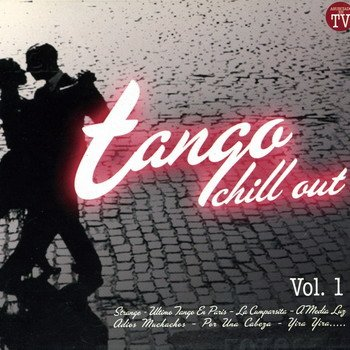 """Tango Chill Out. Vol. 1"" 2007 год"