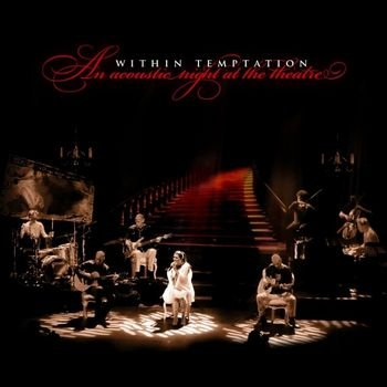 "Within Temptation ""An Acoustic Night At The Theatre (live)"" 2009 год"
