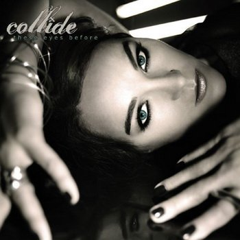 "Collide ""These Eyes Before"" 2009 год"