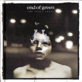 "End of Green ""the Sick's Sense"" + ""the Sickoustic (EP)"" 2008 год"