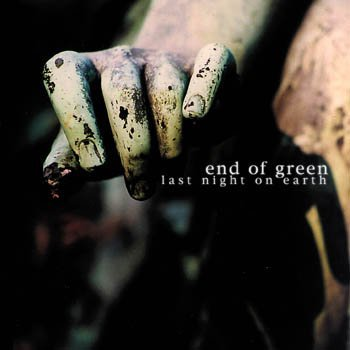 "End of Green ""Last Night on Earth"" 2003 год"