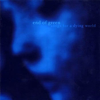 "End of Green ""Songs for a Dying World"" 2002 год"