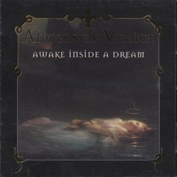 "Angels of Venice ""Awake Inside the Dream"" 1996 год"
