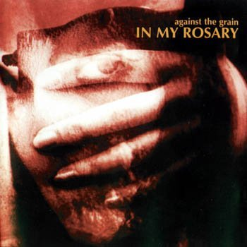 "In My Rosary ""Against the Grain"" 1997 год"