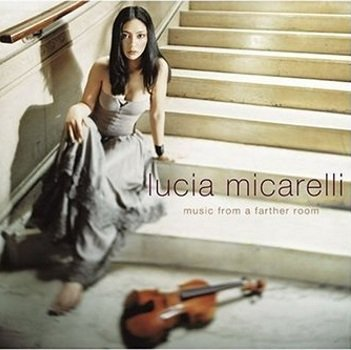 "Lucia Micarelli ""Music From a Farther Room"" 2004 год"