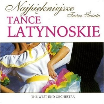 "The West End Orchestra ""Tance Swiata - Tance Latynoskie"" 2001 год"