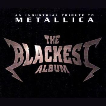 """Blackest Album: An Industrial Tribute To Metallica (Vol.1,2,3)"" 1998, 2000, 2002 годы"