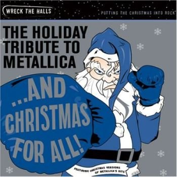 """And Christmas For All - The Holiday Tribute to Metallica"" 2006 год"