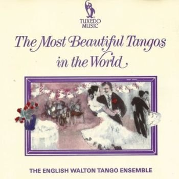 "The English Walton Tango Ensemble ""The Most Beautiful Tangos in the World"""