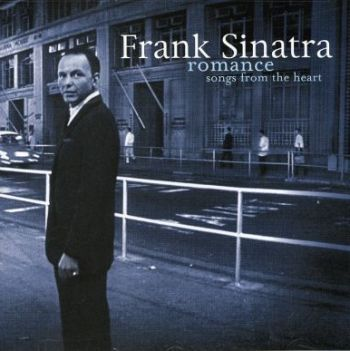 "Frank Sinatra ""Romance: Songs From The Heart"" 2007 год"